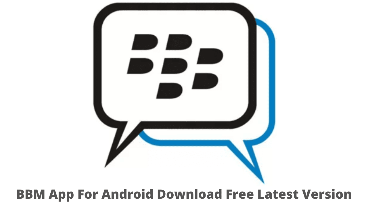 BBM App For Android Download Free Latest Version