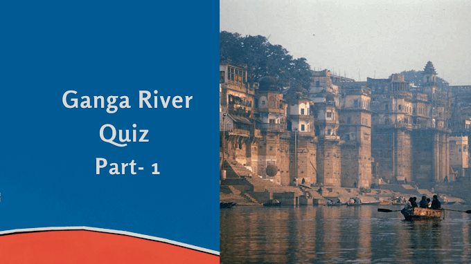 Ganga River Quiz Part -1