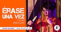 POS 2 ÉRASE UNA VEZ | Teatro Burlesque en Teatro Quimera