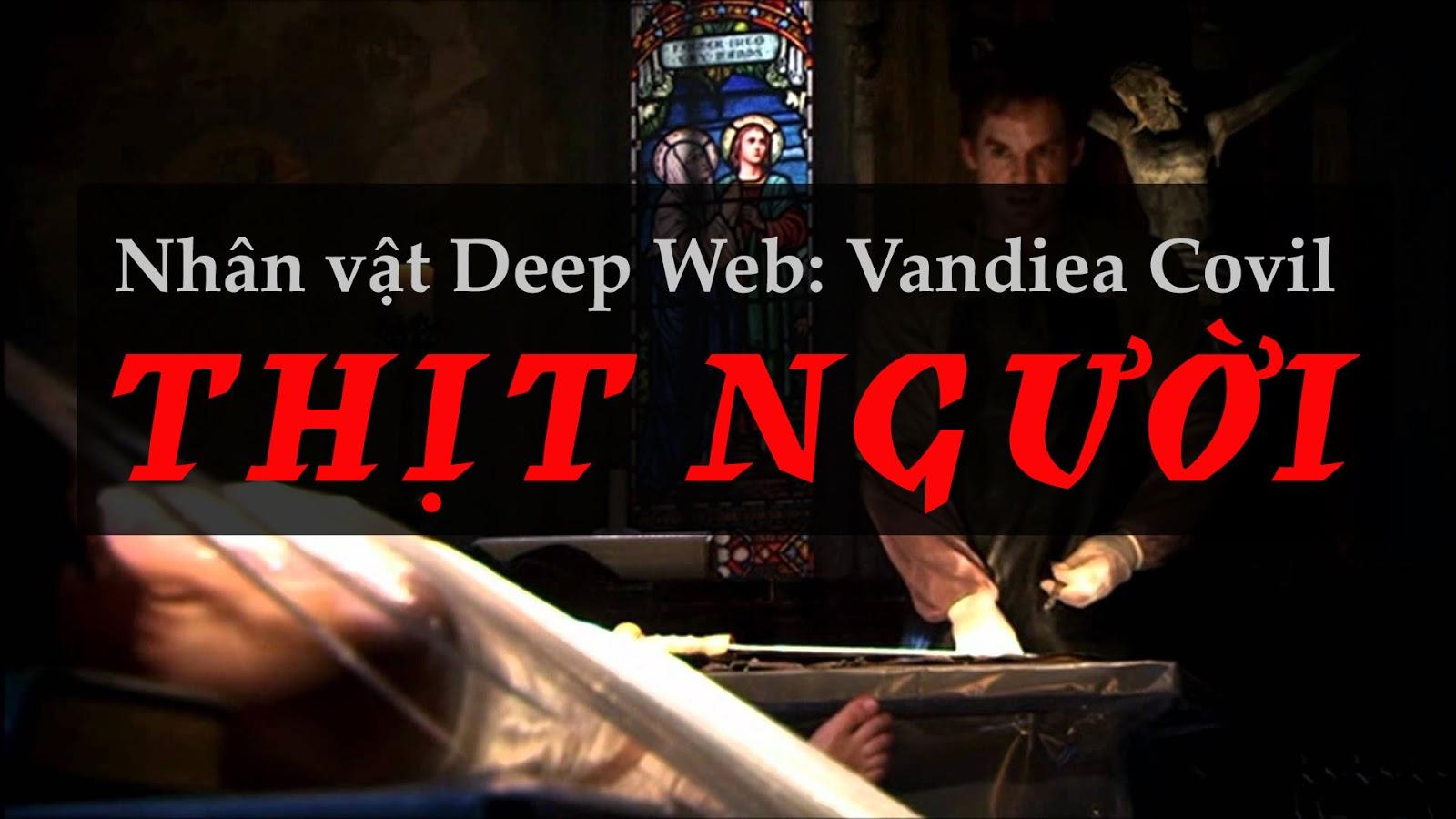 Đính chính bài viết Nhân vật Deep Web: Vandiea Covil - Thịt người (Câu chuyện gia đình)