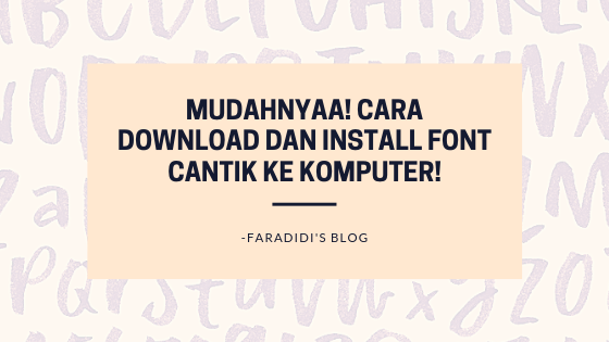 Mudahnyaa Cara Download Dan Install Free Font Cantik Ke