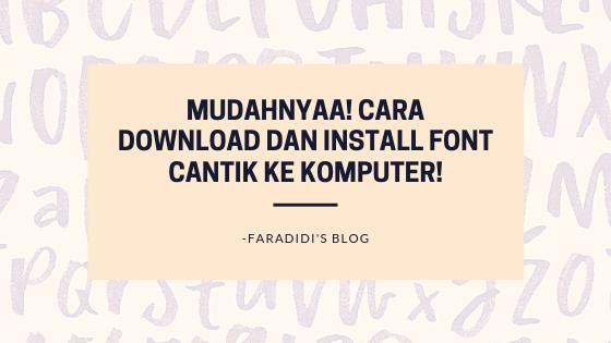 Mudahnyaa! Cara Download dan Install FREE Font Cantik Ke Komputer!