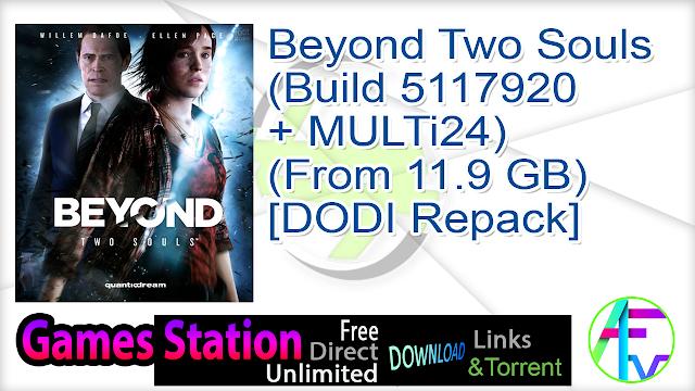 Beyond Two Souls (Build 5117920 + MULTi24) (From 11.9 GB) – [DODI Repack]