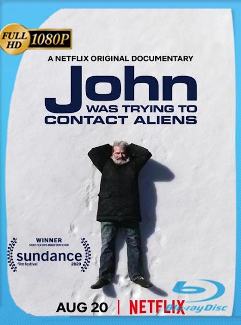 John buscaba un contacto extraterrestre (2020) HD [1080p] Latino [GoogleDrive] SilvestreHD