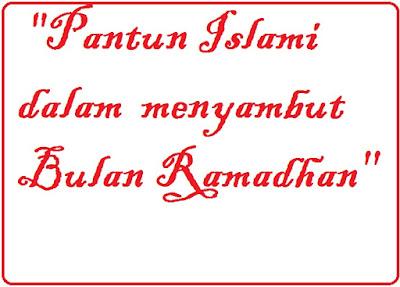 10+ Kumpulan Pantun Islami Menyambut Ramadhan