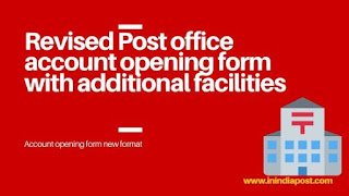 revised post office account opening form with additional facilities