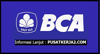 Rekrutmen Lowongan Kerja Medan SMA SMK D3 S1 Mei 2020 PT BCA