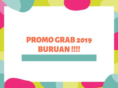 promo Grab 2019, promo Grabbike 2019, promo Grab bike 2019, promo Grab car 2019, promo GrabFood 2019, promo GrabExpress 2019