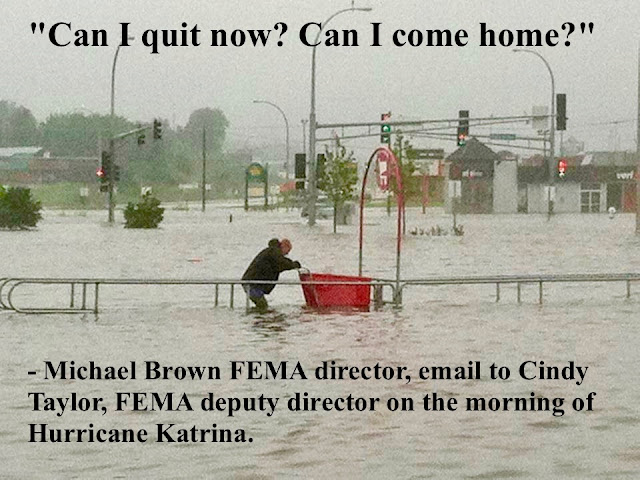 "Shopping during in inclement weather. ""Can I quit now? Can I come home?"" - Michael Brown FEMA director on the morning of Hurricane Katrina. FEMA and The Waffle House Index. marchmatron.com"