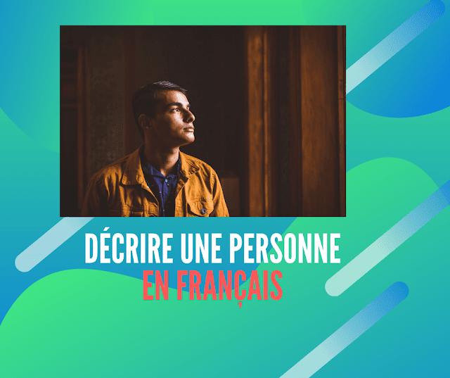 Décrire une personne en français dans un texte