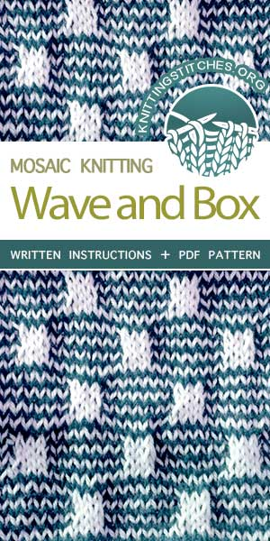 Knitting Stitches -- Free Knitting. The Art of Slip-Stitch Knitting: Knit Wave and Box Stitch. #knittingstitches #knittingpatterns