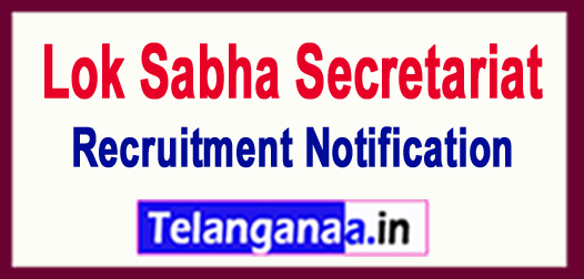 Lok Sabha Secretariat Recruitment Notification 2017