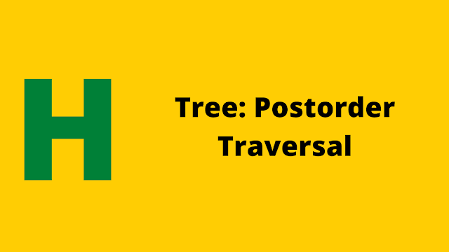 Hackerrank Tree: Postorder Traversal problem solution