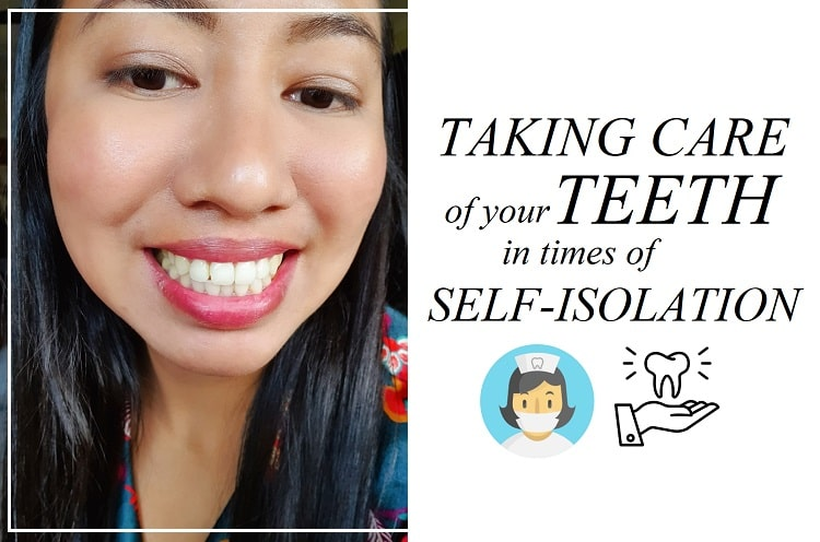 How to Take Care of your Teeth in times of Self-Isolation