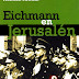 Eichmann en Jerusalen - Hannah Arendt (Texto completo)