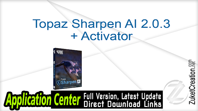 Topaz Sharpen AI 2.0.3 + Activator