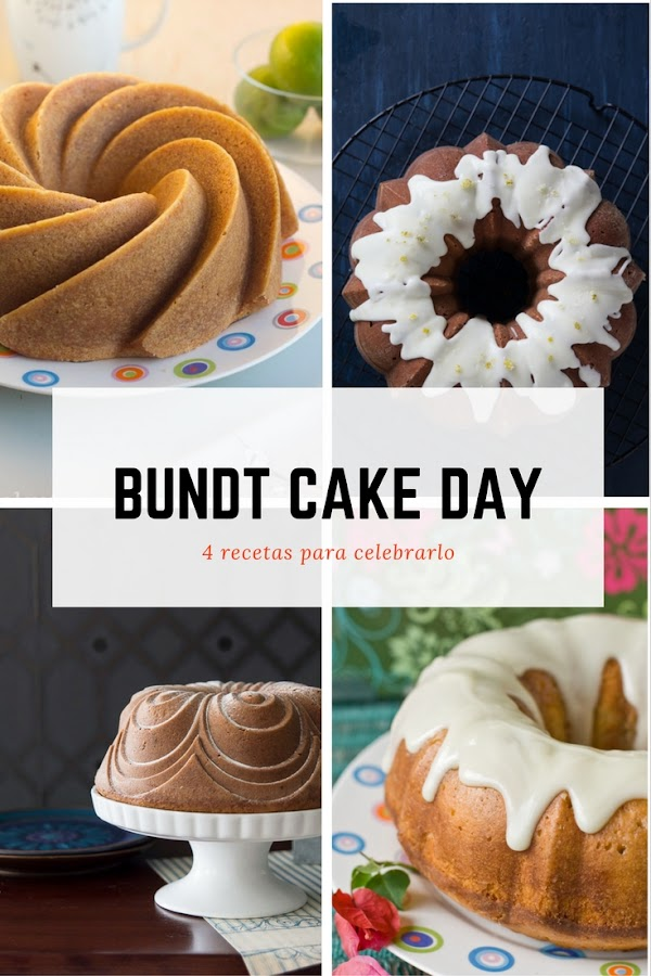 Bundt Cake Day - 4 recetas para celebrarlo