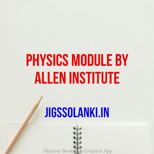 PHYSICS FULL MODULE BY ALLEN INSTITUTE