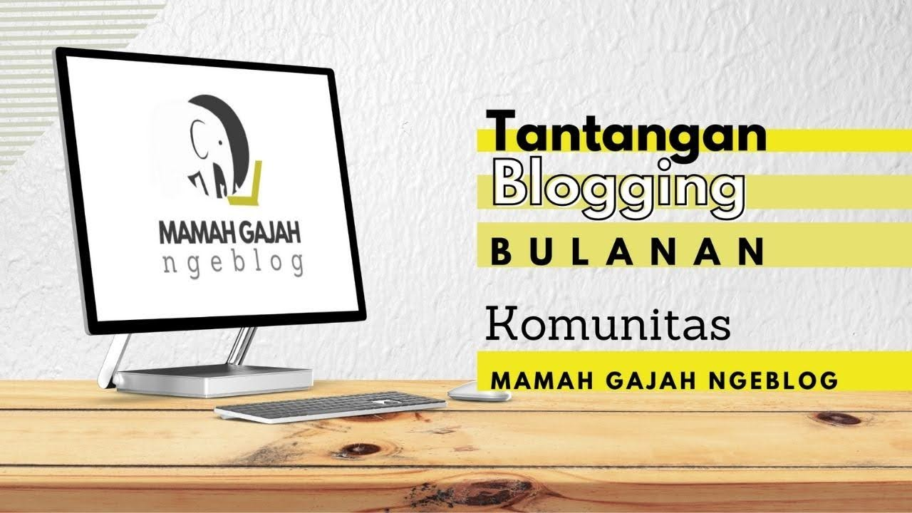 Tantangan Mamah Gajah Ngeblog Maret 2021