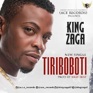 MUSIC: King Zaga – Tiriboboti