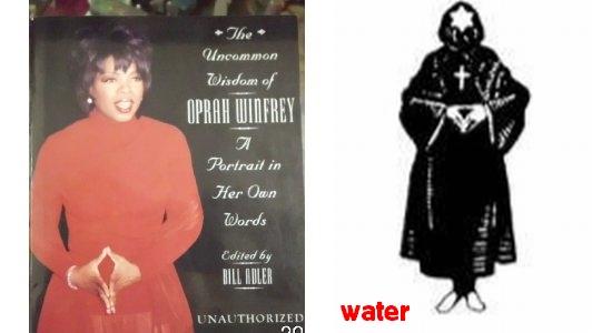 http://1.bp.blogspot.com/--6jdfQhi7Dg/Ud3M40LuawI/AAAAAAAAbWs/wWORXk1CBYE/s400/oprah+water.jpg