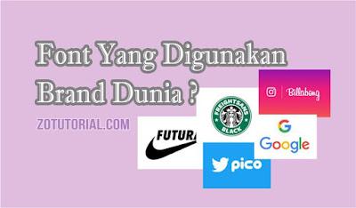 66 Font yang Dipakai Brand Logo Terkenal di Dunia by zotutorial