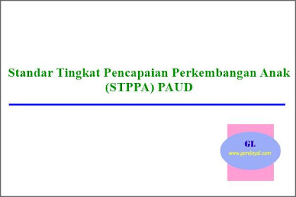 Standar Tingkat Pencapaian Perkembangan Anak (STPPA) PAUD