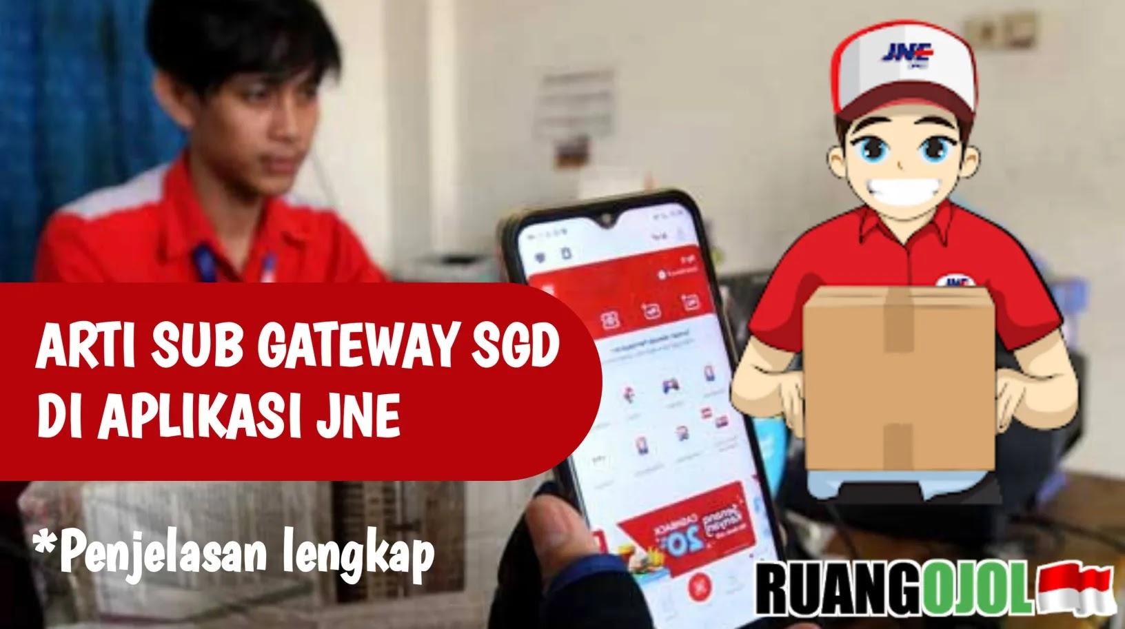 Makna Status Sub Gateway SGD di Aplikasi JNE