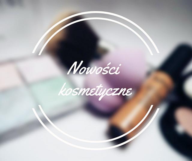 Nowości w mojej kosmetyczce| {Meet Beauty online, Hebe, Rossmann, 4skin.pl, Topestetic, Bielenda, Garnier, Lirene, Orientana, Nacomi}