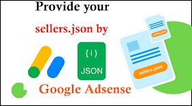Provide your sellers.json by google adsense Updates