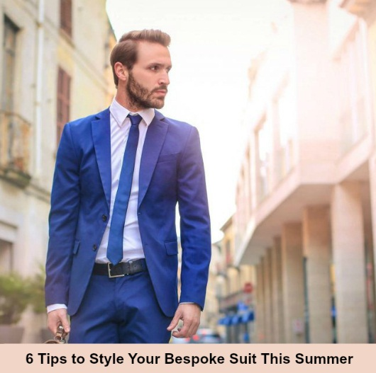 6 Tips to Style Your Bespoke Suit This Summer