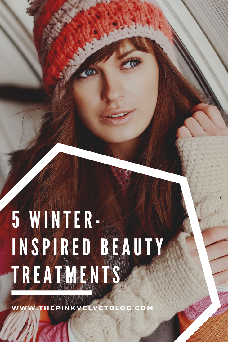 5 Winter Beauty Treatments for Healthy Skin and Body