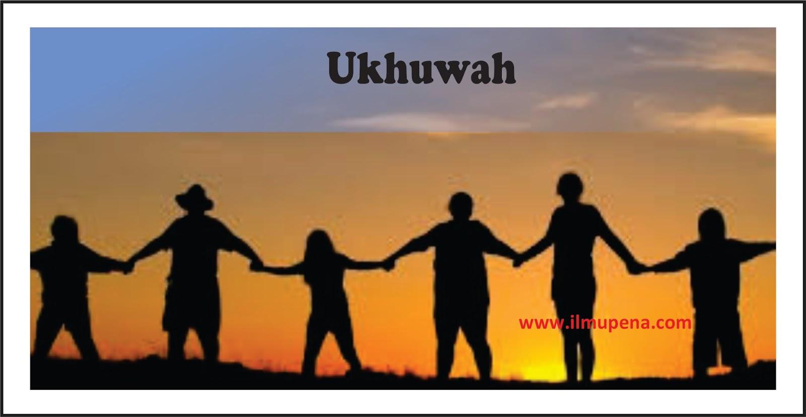 Pengertian Ukhuwah Macam Macam Ukhuwah Dan Manfaat Ukhuwah Ilmupena Com