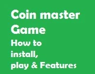 Coin Master Game How to Install Play Features