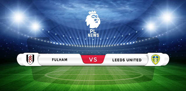 Fulham vs Leeds Prediction & Match Preview