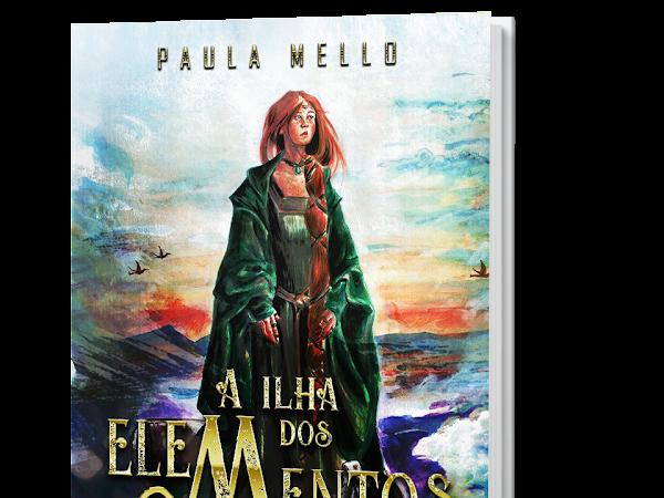 """[SEMANA  DO AUTOR] Conhecendo """"A Ilha dos Elementos"""", livro da autora Paula Mello"""