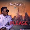 New Release: PLEASE by Mr Chuks