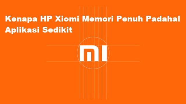 Kenapa HP Xiaomi Memori Penuh Padahal Aplikasi Sedikit
