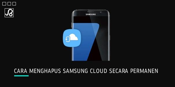 Cara Menghapus Samsung Cloud Secara Permanen