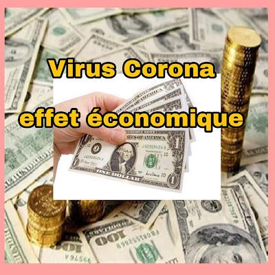 L'effet du virus Corona  ou Coronavirus chinois est devenu plus évident sur l'économie mondiale et chinoise
