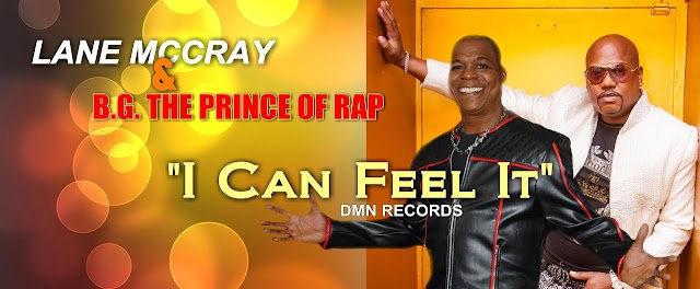 "New single from Lane McCray featuring B.G Prince Of Rap is ""I Can Feel It"""