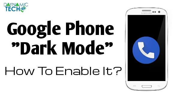 How To Enable Dark Mode In Google Phone