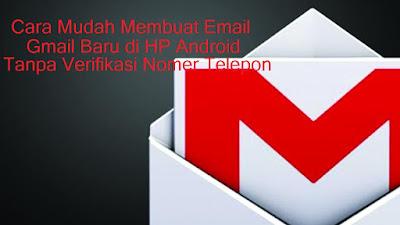 Langkah Bagaimana Membuat Akun Gmail Baru di HP Android Tanpa Verifikasi Nomer Telepon