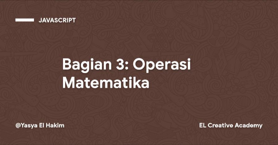 Tutorial JavaScript Tingkat Dasar: Matematika - Bagian 3