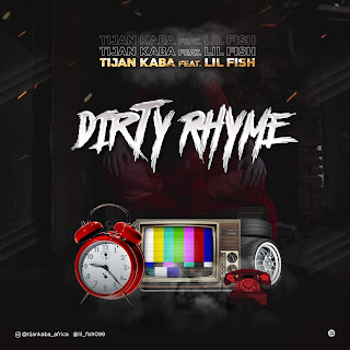 DOWNLOAD MP3: Tijan Kaba ft Lil Fish - Dirty Rhyme