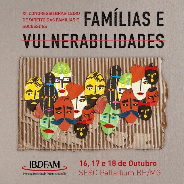 Começa hoje o XII Congresso Nacional do IBDFAM - Belo Horizonte - MG