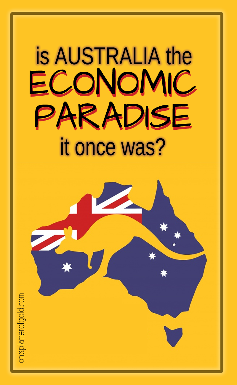 Is Australia the Economic Paradise it Once Was?