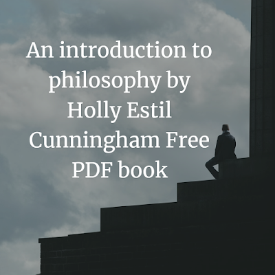 An introduction to philosophy by Holly Estil Cunningham Free PDF book