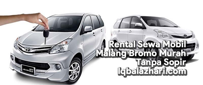 Rental Sewa Mobil Malang Bromo Murah Tanpa Sopir Iqbalazhari.com