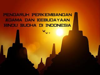 Pengaruh Perkembangan Agama Dan Kebudayaan Hindu Budha Di Indonesia Ilmu Hexa